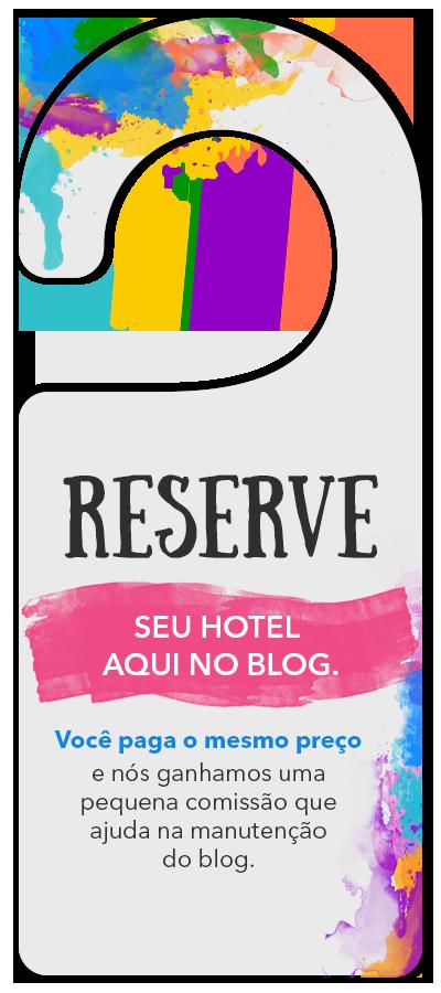 Reserve seu hotel aqui no blog